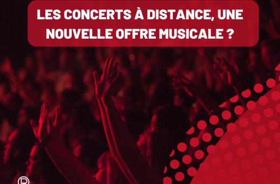 Les concerts à distance, une nouvelle offre musicale ?