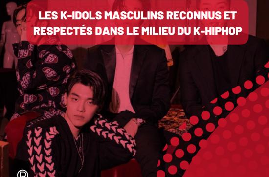 Les K-Idols masculins reconnus et respectés dans le milieu du K-HipHop